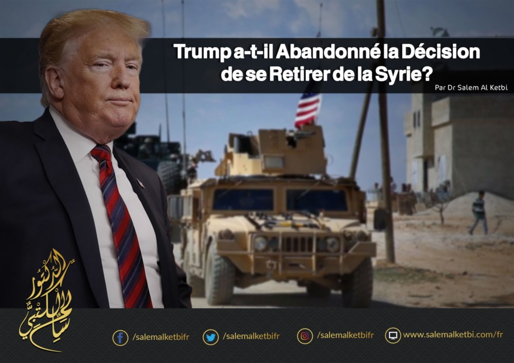 Trump a-t-il Abandonné la Décision de se Retirer de la Syrie ?