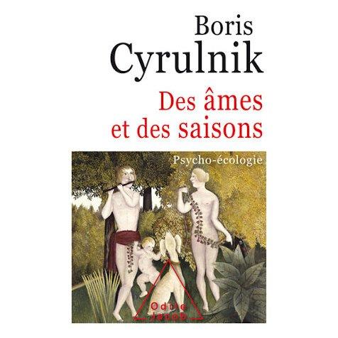 Des âmes et des saisons — Boris Cyrulnik