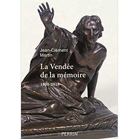 La Vendée de la mémoire par Jean-Clément Martin