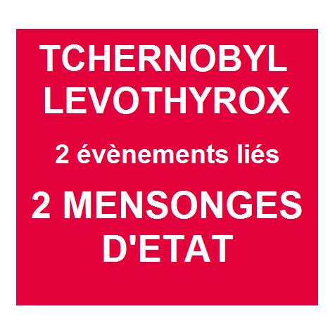 tchernobyl levothyrox 2 v nements li s 2 mensonges d 39 etat agoravox le m dia citoyen. Black Bedroom Furniture Sets. Home Design Ideas