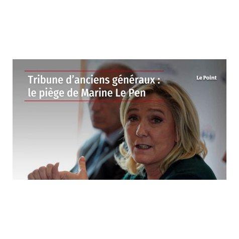 Appel « putschiste » d'anciens Généraux : soutien inacceptable de Marine Le Pen