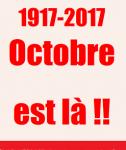 1917-2017 Octobre est là !! … Et si le bolchévisme était encore une idée neuve ?