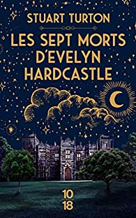 Stuart Turton, Les sept morts d'Evelyn Hardcastle