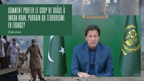 Pakistan : comment porter le coup de grâce à Imran Khan, parrain du terrorisme en France ?