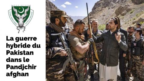 La guerre hybride du Pakistan dans le Pandjchir afghan
