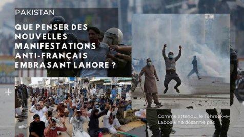 Pakistan : que penser des nouvelles manifestations anti-français embrasant Lahore ?