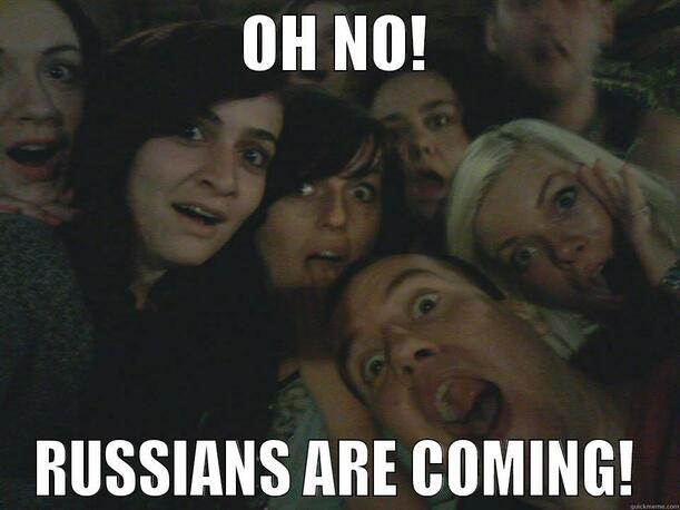 Russians are coming